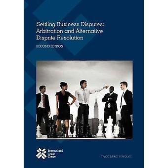 Settling business disputes - arbitration and alternative dispute resol