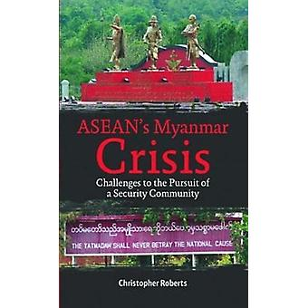 Asean's Myanmar Crisis - Challenges To The Pursuit of A Security Commu