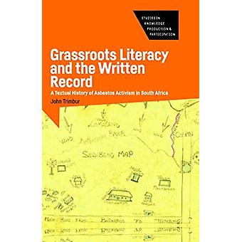 Grassroots Literacy and the Written Record by Trimbur & John