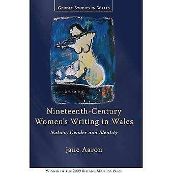 19. Jahrhundert Frauen schreiben in Wales: Nation, Geschlecht, Identität (Gender Studies in Wales)