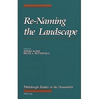 Umbenennung der Landschaft (die Plattsburgh Studien im Bereich der Geisteswissenschaften)