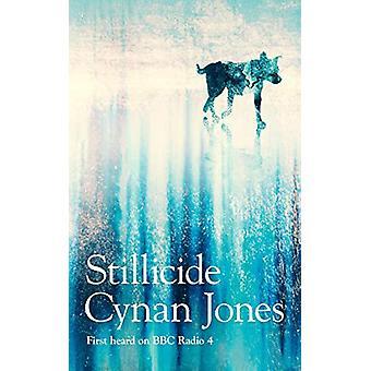 Stillicide by Cynan Jones - 9781783785612 Book