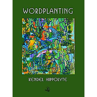 Word Planting by Kendel Hippolyte - 9781845234355 Book