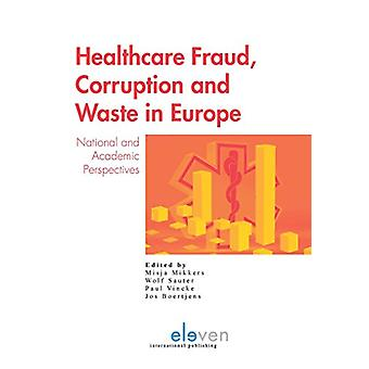 Healthcare Fraud - Corruption and Waste in Europe - National and Acade