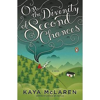 On the Divinity of Second Chances by Kaya McLaren - 9780143115182 Book