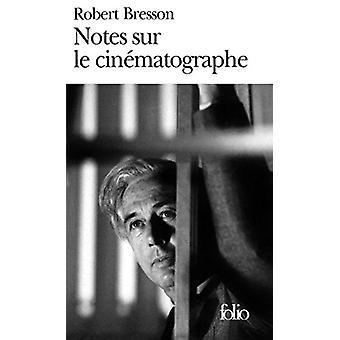 Notes Sur Le Cinema by Robert Bresson - 9782070393121 Book