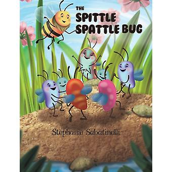 The Spittle Spattle Bug by Sabatinelli & Stephanie