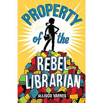 Property of the Rebel Librarian by Allison Varnes - 9781524771508 Book