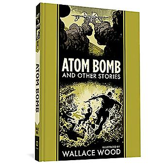 Atom Bomb And Other Stories by Wallace Wood - 9781683962458 Book