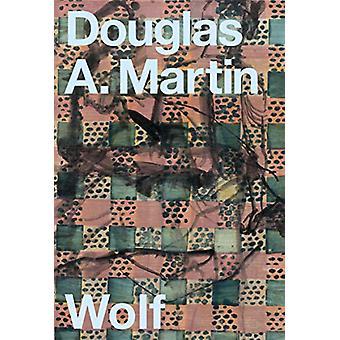 Wolf by Douglas A. Martin - 9781643620220 Book