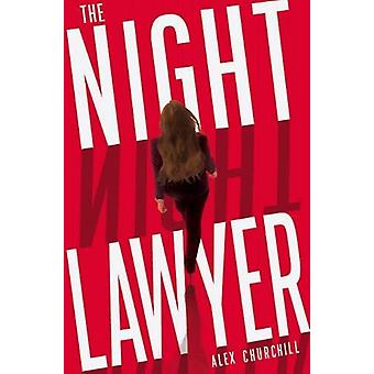 The Night Lawyer by Alex Churchill - 9781913062262 Book