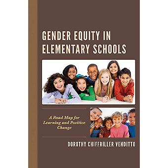 Gender Equity in Elementary Schools by Venditto & Dorothy Chiffriller