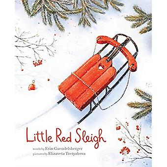 LITTLE RED SLEIGH by GUENDELSBERGER & ERIN