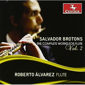 Brotons / Alvarez / Tan - Brotons / Alvarez / Tan: Complete Works for Flute 2 [CD] USA import
