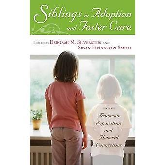 Geschwister in Adoption und Pflege - Traumatische Trennungen und Ehre