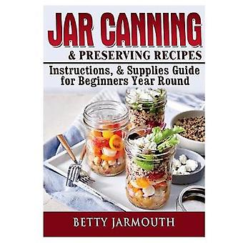 Jar Canning and Preserving Recipes - Instructions - & Supplies Gu