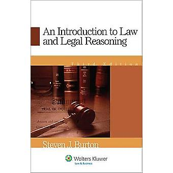 An Introduction to Law and Legal Reasoning - Third Edition by Steven