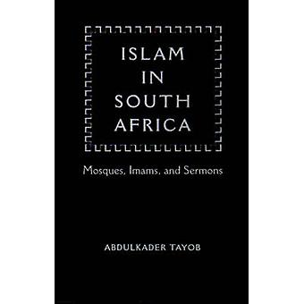 Islam in South Africa - Mosques - Imams and Sermons by Abdulkader Tayo