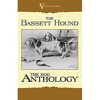 The Basset Hound - A Dog Anthology (A Vintage Dog Books Breed Classic