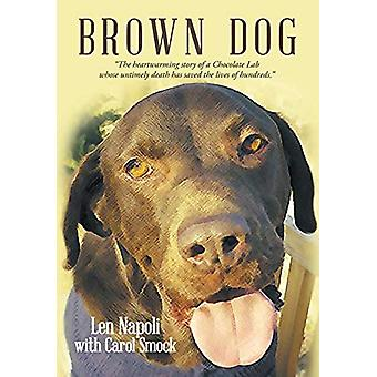 Brown Dog by Len Napoli - 9781483458151 Book