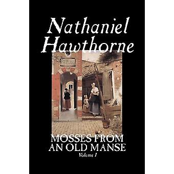 Mosses from an Old Manse - Volume I by Nathaniel Hawthorne - 97815981