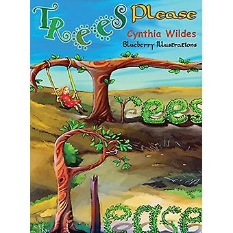 Trees Please by Cynthia Wildes - 9780692967676 Book