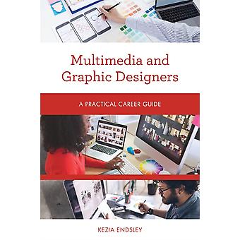 Multimedia and Graphic Designers by Kezia Endsley