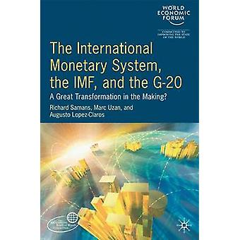 The International Monetary System the IMF and the G20 by FORUM & WORLD ECONOMIC