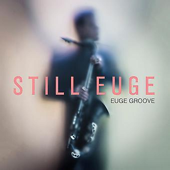 Euge Groove - importación de Estados Unidos todavía Euge [CD]