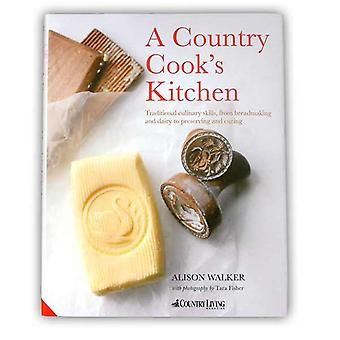 Country Cooks Kitchen: Traditional Culinary Skills, From ....