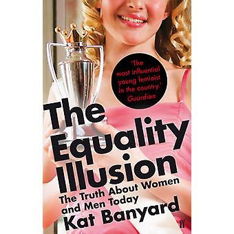 The Equality Illusion - The Truth About Women and Men Today (Main) by