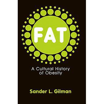 Жир - Культурная история ожирения Сандер Л. Гилман - 97807456441