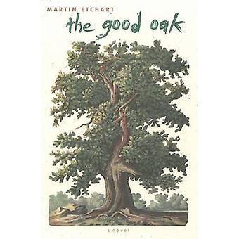 Bra ek - en roman av Martin Etchart - 9780874176025 bok