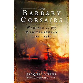 Barbary Corsairs - sodankäynti Välimeren - 1480-1580 mennessä aegisphan