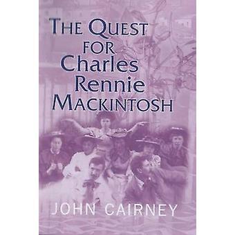 La quête de Charles Rennie Mackintosh par John Cairney - 97818428205