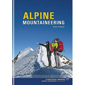 Alpine Mountaineering - Essential Knowledge for Budding Alpinists by B