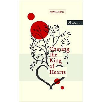 Chasing the King of Hearts by Hanna Krall - Philip Boehm - 9781908670