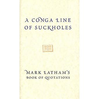 A Conga-line of Suckholes by Mark Latham - 9780522853056 Book