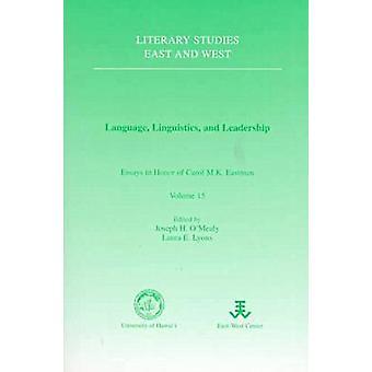 Sprache - Linguistik und Leadership - Essays in Honour of Carol m.k.