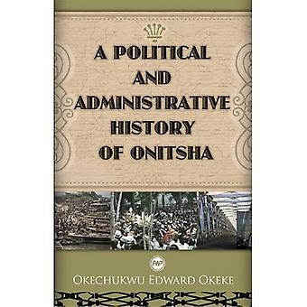 Een politieke en administratieve geschiedenis van Onitsha