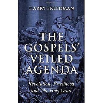 Evangelierna beslöjad Agenda: Revolution, prästadömet och den heliga Graalen