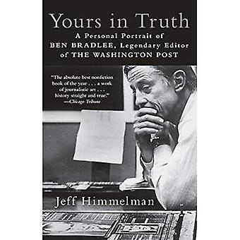Vôtre en vérité: un Portrait personnel de Ben Bradlee, le légendaire rédacteur en chef du Washington Post