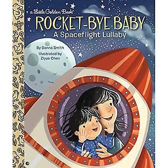 Raket-Bye Baby: Een bemande ruimtevaart slaapliedje (gouden boekje)