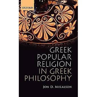 Greek Popular Religion in Greek Philosophy by Mikalson & Jon D.
