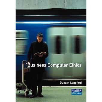 Langford Business Computer Ethics by Langford & Duncan