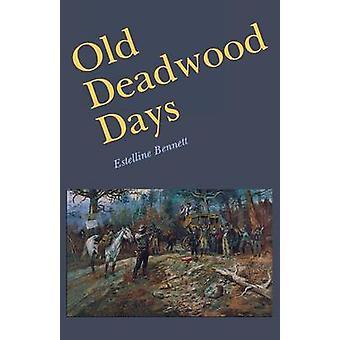 Deadwood jadis par Bennett & Estelline