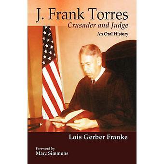 J. Frank Torres by Franke & Lois Gerber