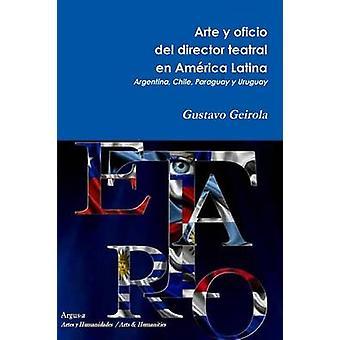 ارتي y أوفيسيو ديل المدير تيترال en Amrica أتينا الأرجنتين شيلي باراغواي y أوروغواي من غوستافو جيرلا &