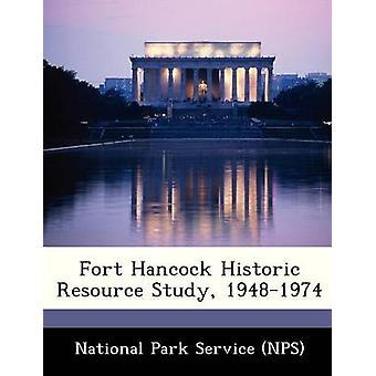دراسة الموارد التاريخية هانكوك فورت 19481974 بدائرة الحدائق الوطنية NPS