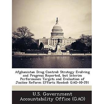 Afghanistan Medikament Steuern Strategie entwickeln und Fortschritte berichtet aber Interim Leistungsziele und Bewertung der Justiz Reformbemühungen benötigt GAO10291 von US Government Accountability Office G